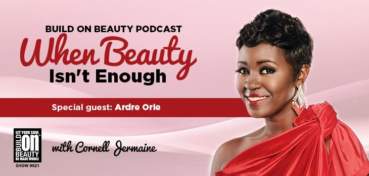 When Beauty Isn't Enough Show #021