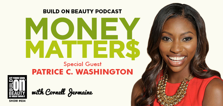 Money Matter$ w/Cornell Jermaine special guest Patrice C Washington
