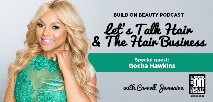 Let's Talk Hair And The Hair Business w/ Gocha Hawkins