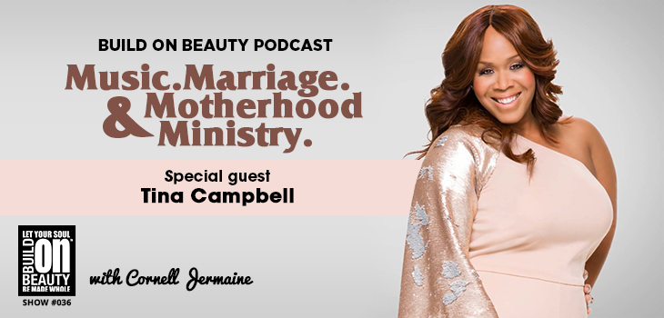Music. Marriage. Motherhood & Ministry. Special Guest Tina Campbell