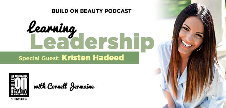 Learning Leadership Build On Beauty Podcast