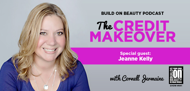 The Credit Makeover w/ Jeanne Kelly