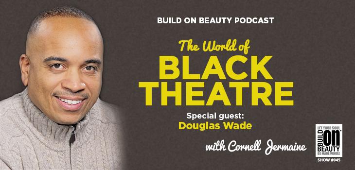The World Of Black Theatre