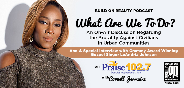 What Are We To Do?...And A Special Interview w/ LeAndria Johnson