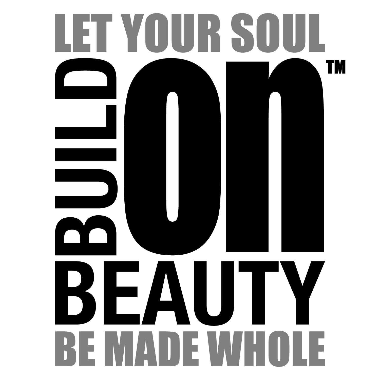 The Build On Beauty Podcast - Let your soul be made whole!